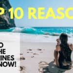 TOP 10 REASONS TO VISIT THE PHILIPPINES RIGHT NOW!