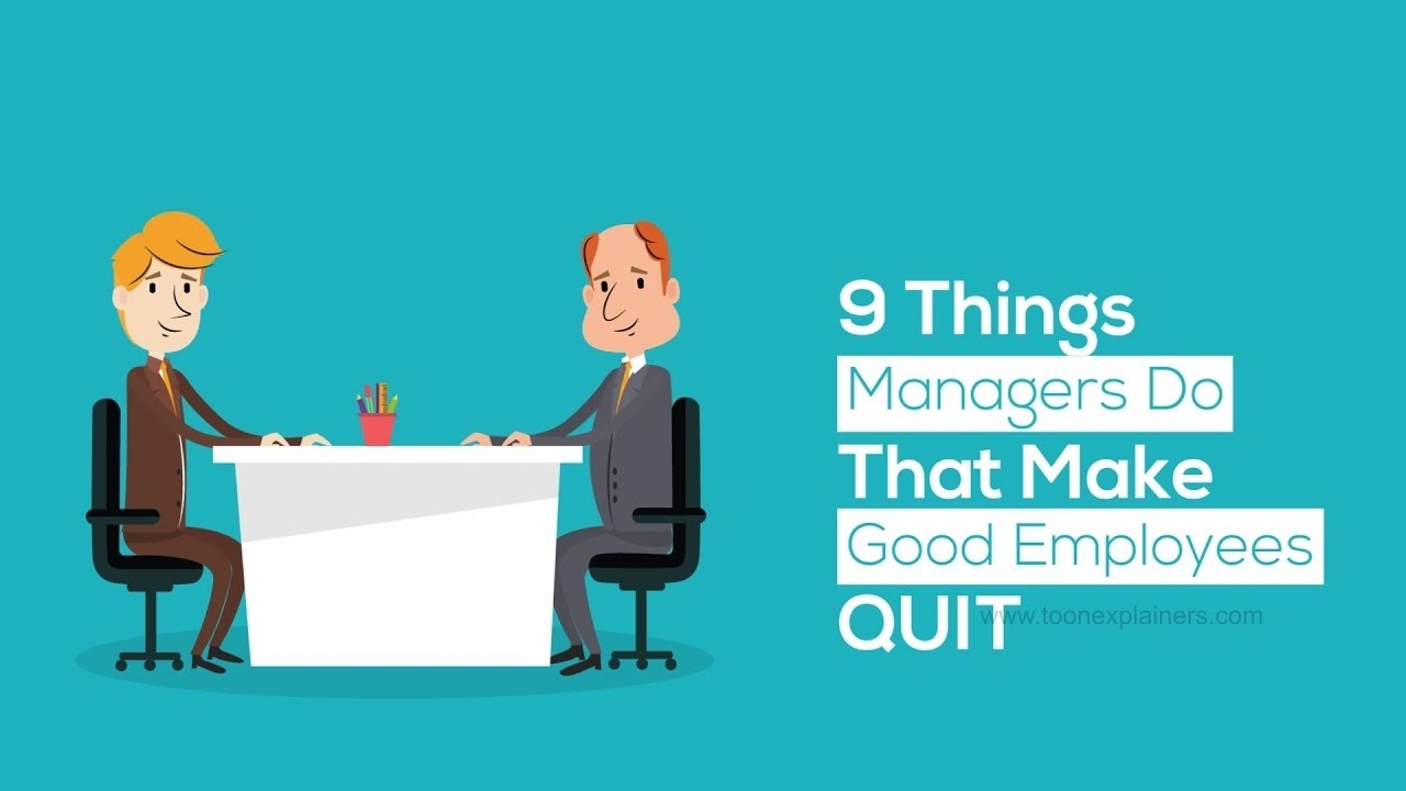 9 Things Managers Do That Make Good Employees Quit