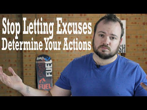 STOP Letting Excuses Determine Your Actions