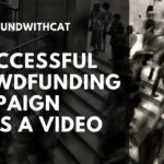 A Successful Crowdfunding Campaign Needs a Video. Here's What It Should Look Like.