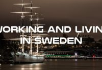 Working and Living in Sweden