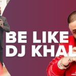 Marketing Lessons From DJ Khaled and Kim Kardashian