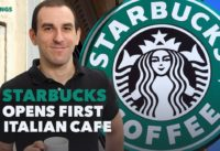 Starbucks to Open Its First Location in Italy. 3 Things to Know Today.