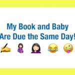 My Book and Baby Are Due the Same Day! Follow Along on My Journey - Working Mama