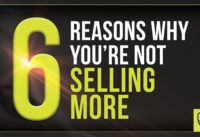 6 Reasons Why You're Not Selling More