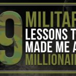 19 Military Lessons that Made Me a Millionaire