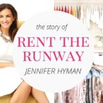 Entrepreneur Startup Stories | Jennifer Hyman, Rent the Runway