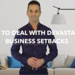 How To Deal With DEVASTATING Business Setbacks