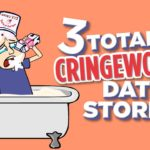 3 Totally Cringeworthy Date Stories