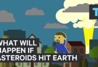 What will happen if asteroids hit Earth