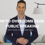 How To Overcome Your Fear of Public Speaking and Become More Influential
