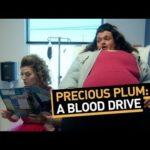 Precious Plum: A Blood Drive (Ep. 8)
