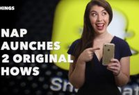 Snap Launches 12 Original Shows. 3 Things to Know Today.