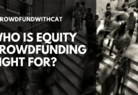 Who Is Equity Crowdfunding Right For?
