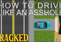 How to Drive like an Asshole