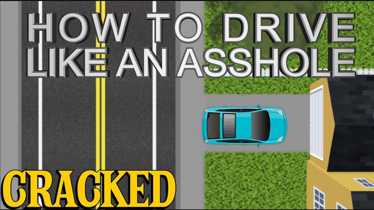 How to Drive like an Asshole