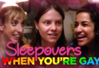 Sleepovers When You're Gay