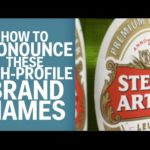 How To Pronounce These High-Profile Brand Names