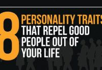 These 8 Personality Traits Repel all the Right People