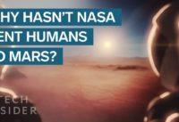 Real Reason NASA Hasn't Sent Humans To Mars