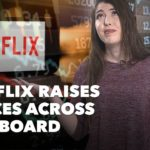 Netflix Raises Prices Across the Board