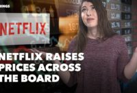 Netflix Raises Prices Across the Board