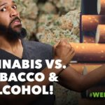 This Week in Weed: Cannabis Battles Alcohol & Tobacco!