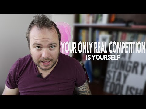 Your Only Real Competition is Yourself