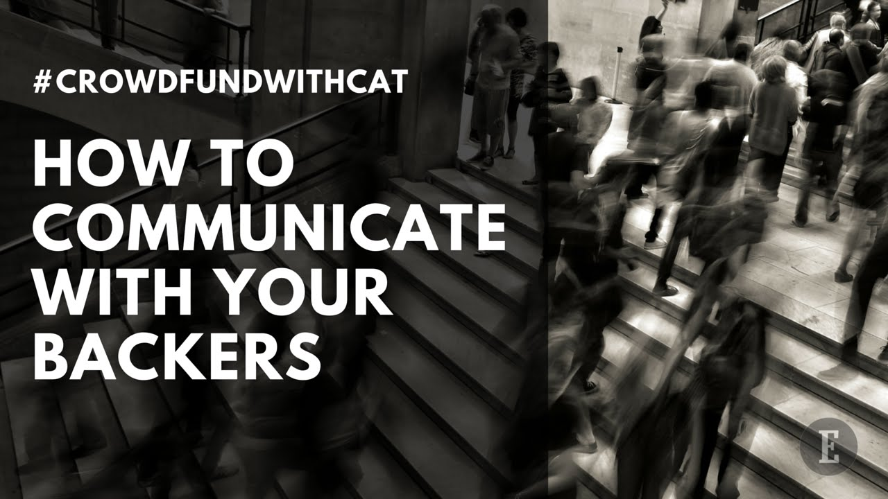 Here's Your Game Plan for When and How to Communicate With Your Crowdfunding Backers