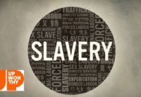 Slavery Still Exists, But You Can Do Something About It!