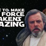 8 Things That Would Make The Force Awakens Amazing - Stuff About Star Wars