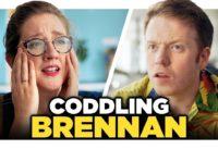 Oh No, Did We Hurt Brennan's Feelings?