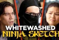 Our Ninja Sketch Got Whitewashed