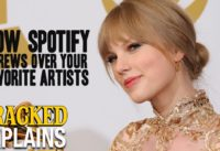 How Spotify Screws Over Your Favorite Artists - Cracked Explains (Taylor Swift, Adele)