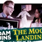 Why the Moon Landing COULDN'T Have Been Faked | Adam Ruins Everything