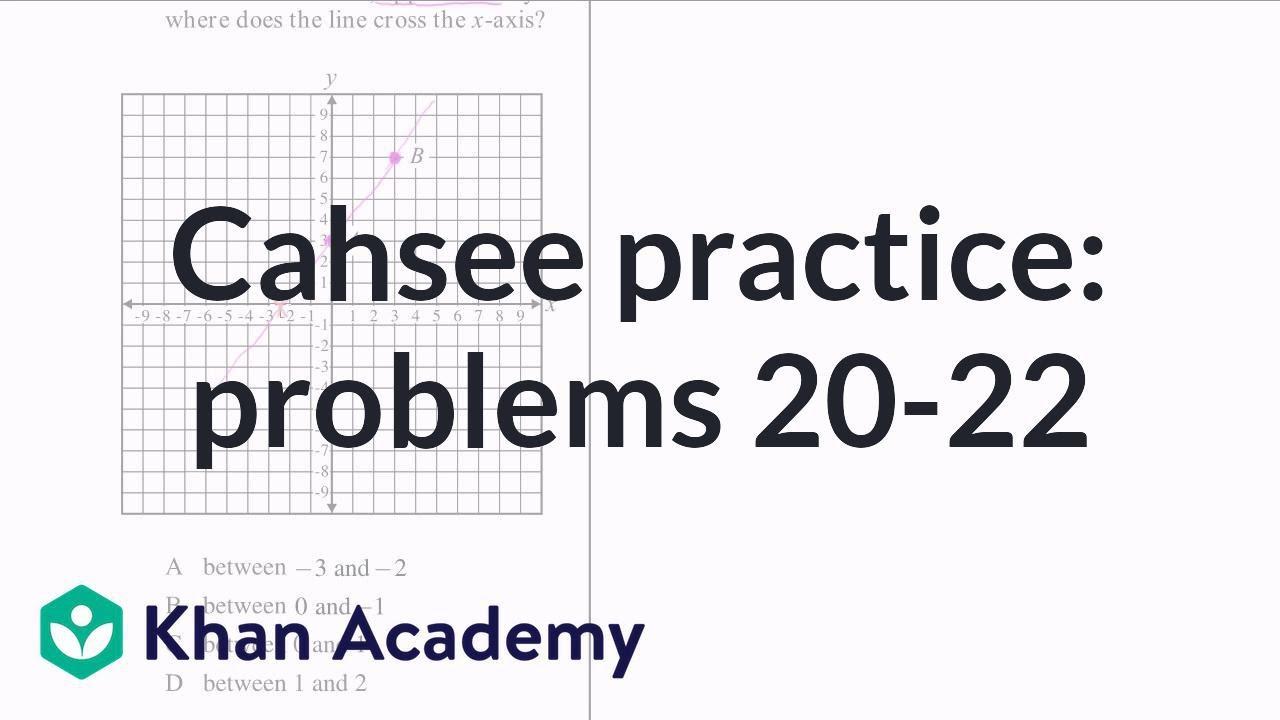 CAHSEE practice: Problems 20-22   CAHSEE   Khan Academy