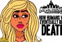 How Humans Will Eventually Beat Death - People Watching #4