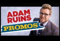 Adam Ruins Promos  | Adam Ruins Everything