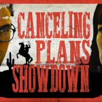 Canceling Plans Showdown