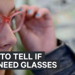 How to tell if you need glasses