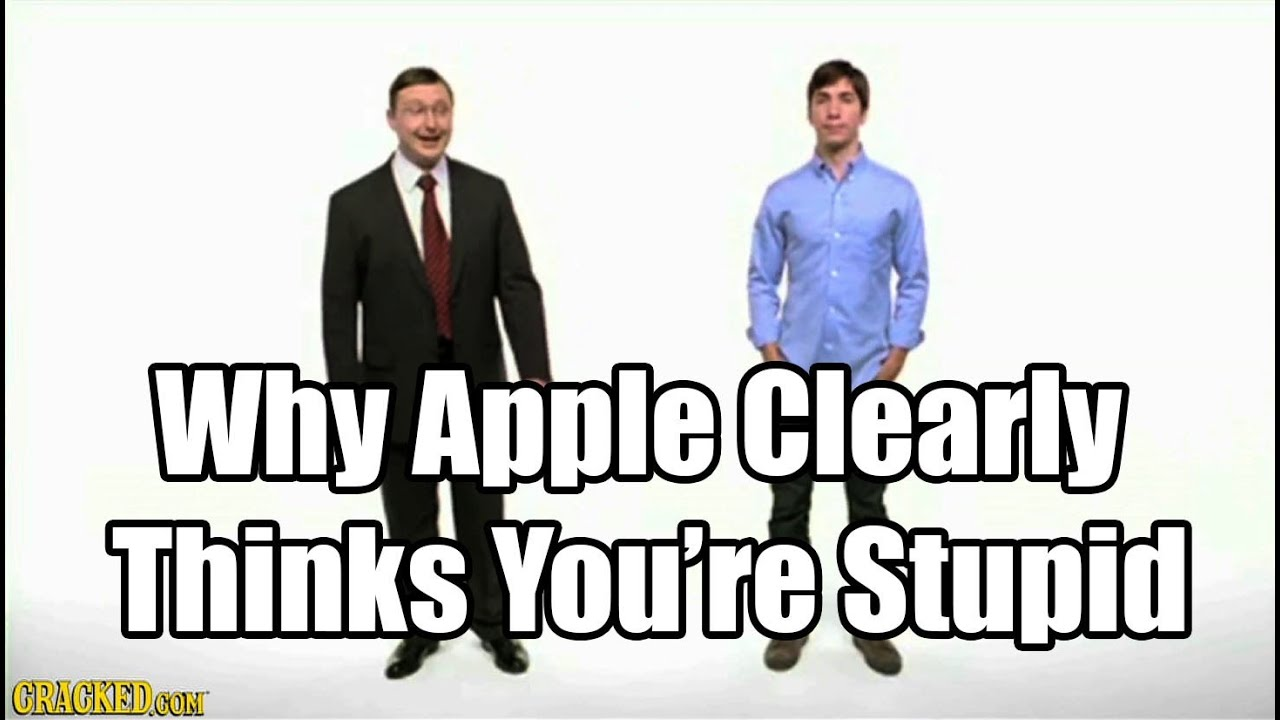 Why Apple Clearly Thinks You're Stupid