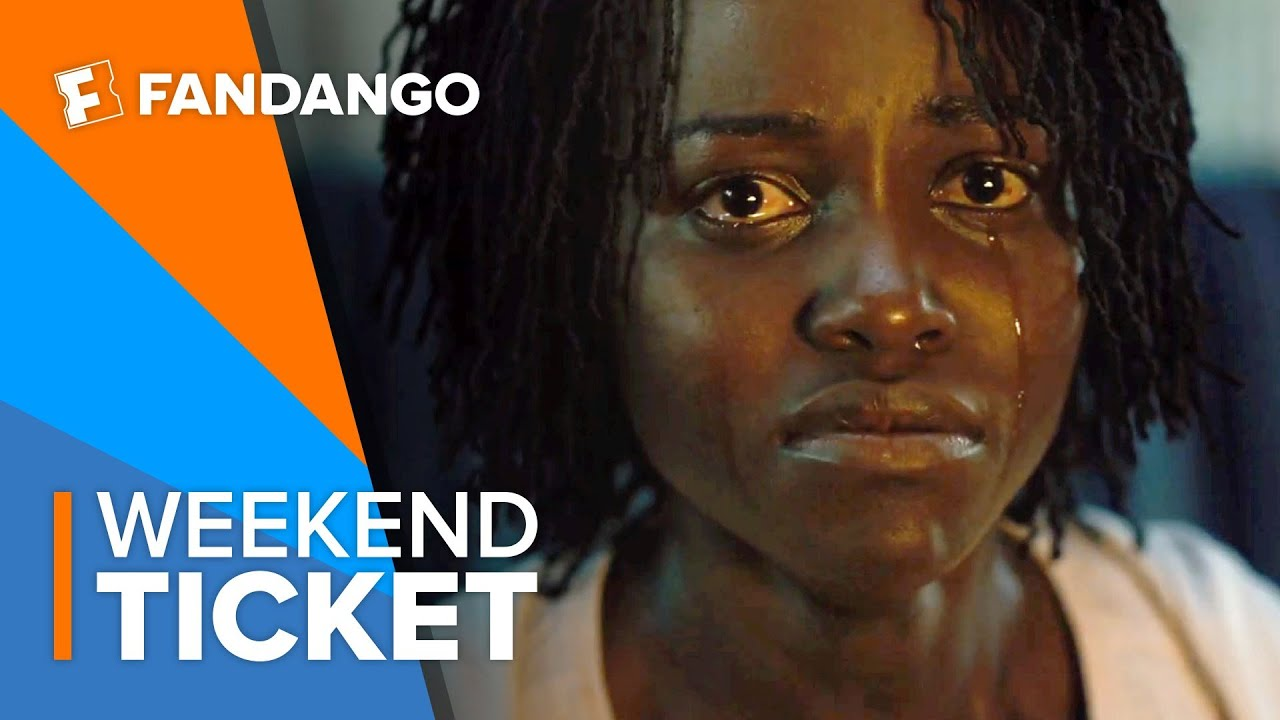 In Theaters Now: Us   Weekend Ticket