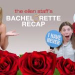 The Ellen Staff's 'Bachelorette Recap' Special: Bachelorette Hannah B. Plays 'Never Have I Ever'