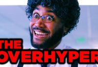 The Guy Who Overhypes Everything