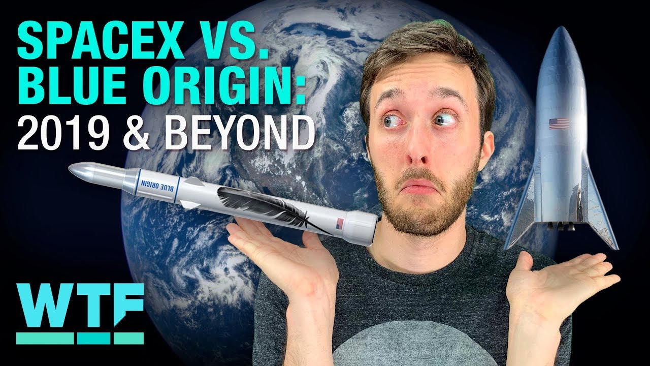 What to expect from SpaceX & Blue Origin in 2019 and beyond | What The Future