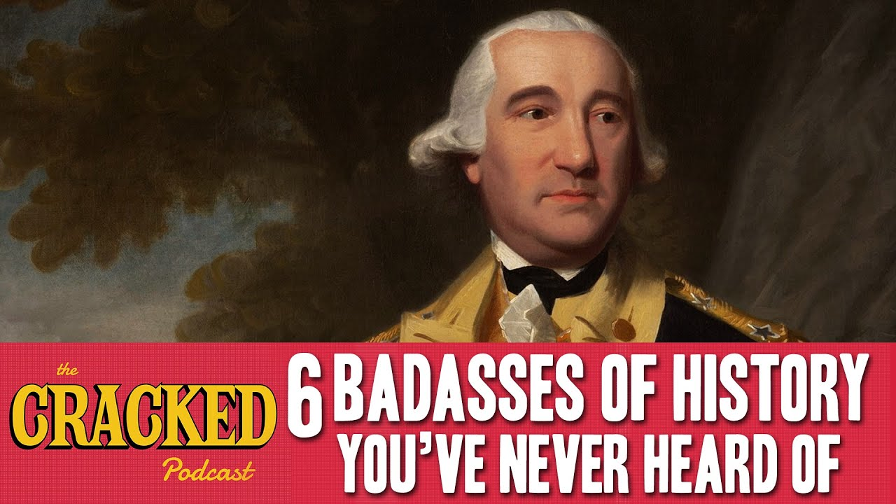 6 Badasses Of History You've Never Heard Of - The Cracked Podcast
