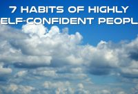 7 Habits of Highly Self Confident People