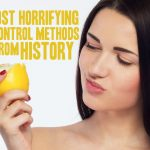 The 7 Most Horrifying Birth Control Methods From History