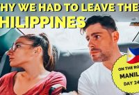 We had to LEAVE MANILA and THE PHILIPPINES