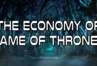 The Economy of Game of Thrones